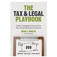 The Tax and Legal Playbook by Mark J. Kohler PDF