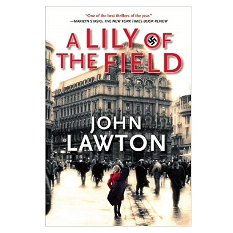 A Lily of the Field by John Lawton PDF