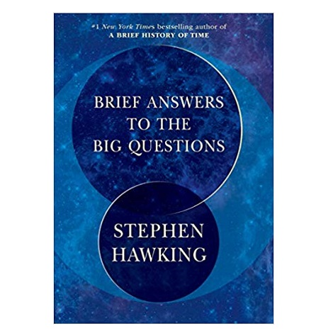 Brief Answers to the big questions by Stephen Hawking PDF