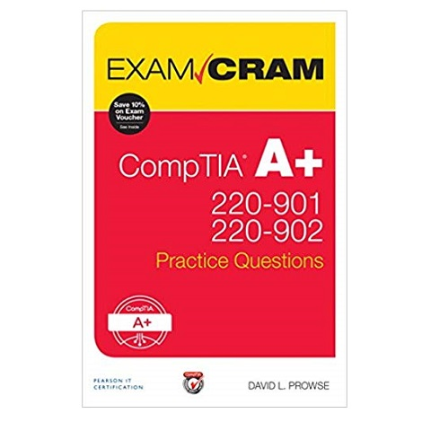CompTIA A+ 220-901 and 220-902 Practice Questions Exam Cram by David