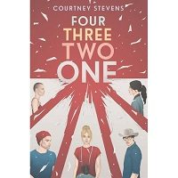 Four Three Two One by Courtney Stevens Free Download