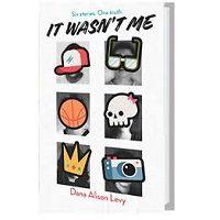It Wasn't Me by Dana Alison Levy PDF