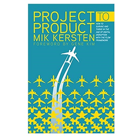 Project to Product by Mik Kersten PDF