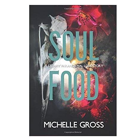 Soul Food by Michelle Gross PDF