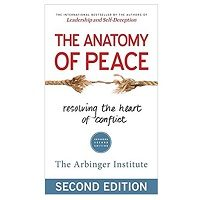 The Anatomy of Peace by The Arbinger Institute PDF Download