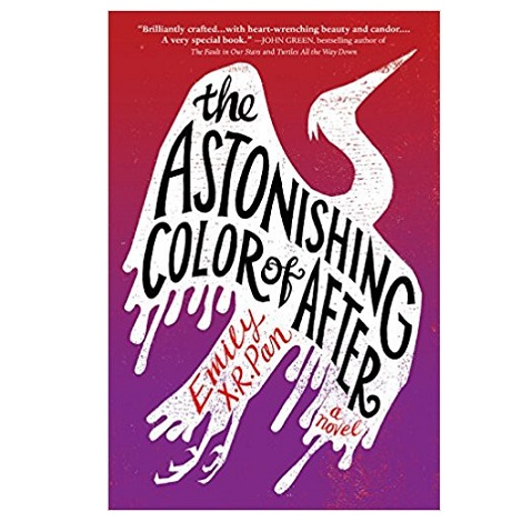 The Astonishing Color of After by Emily