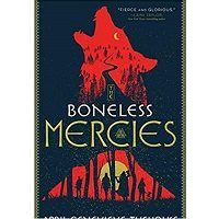 The Boneless Mercies by April Genevieve Tucholke PDF Download