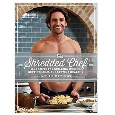 The Shredded Chef by Michael Matthews