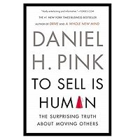 To Sell Is Human by Daniel H. Pink PDF Download