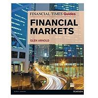 Financial Times Guide to the Financial Markets by Glen Arnold PDF