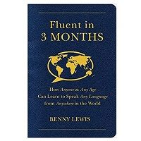 Fluent in 3 Months by Benny Lewis PDF Download