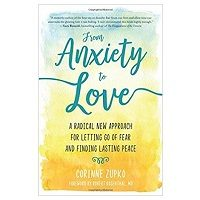 From Anxiety to Love by Corinne Zupko PDF Download