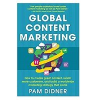 Global Content Marketing by Pam Didner pdf