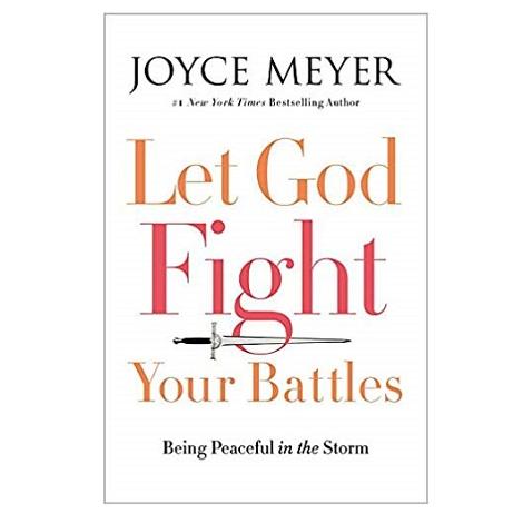 Let God Fight Your Battles by Joyce Meyer PDF