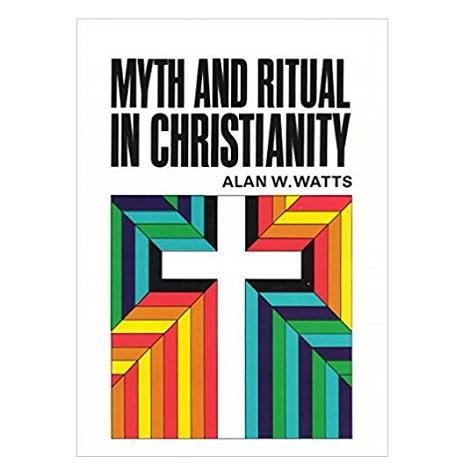 Myth and Ritual In Christianity by Alan Watts pdf