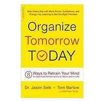 Organize Tomorrow Today by Jason Selk and Tom Bartow PDF