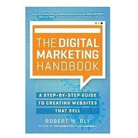 The Digital Marketing Handbook by Robert W. Bly PDF Download