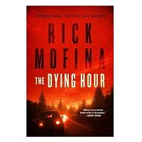 The Dying Hour by Rick Mofina ePub