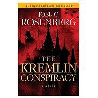 The Kremlin Conspiracy by Joel C. Rosenberg PDF