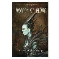 Weapon of Blood by Chris A Jackson PDF