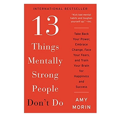 13 Things Mentally Strong People Don't Do by Amy Morin ePub
