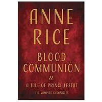Blood Communion by Anne Rice PDF Download