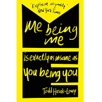 Me Being Me Is Exactly As Insane As You Being You by Todd Hasak-Lowy ePub