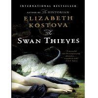 The Swan Thieves by Kostova Elizabeth ePub