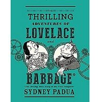 The Thrilling Adventures of Lovelace and Babbage By Sidney Padua ePub