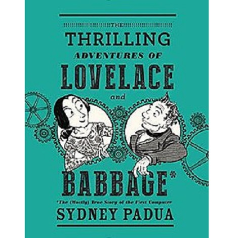 The Thrilling Adventures of Lovelace and Babbage By Sidney Padua ePub Free Download