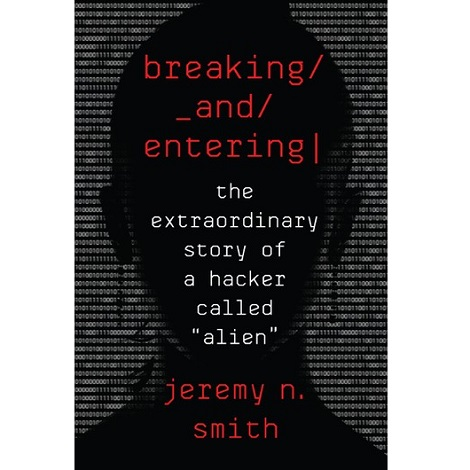 Breaking and Entering by Jeremy N. Smith PDF Free Download