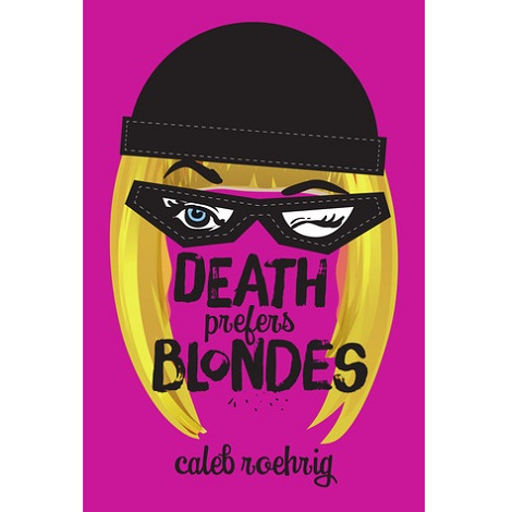 Death Prefers Blondes by Caleb Roehrig PDF Free Download