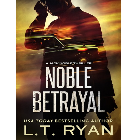 Noble Betrayal by L.T. Ryan PDF Free Download