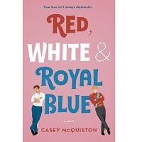 Red, White & Royal Blue by Casey McQuiston PDF