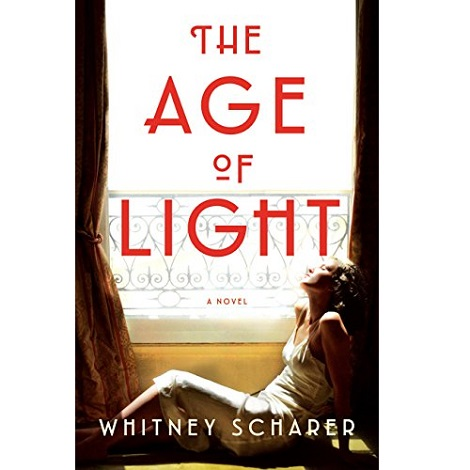The Age of Light by Whitney Scharer PDF Free Download