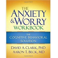 The Anxiety and Worry Workbook by David A. Clark ePub