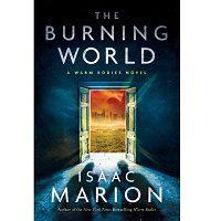 The Burning World by Isaac Marion ePub