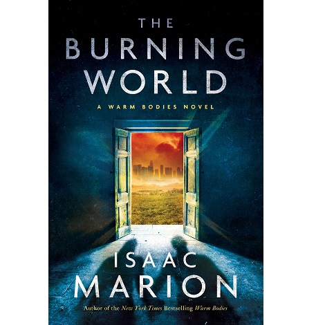 The Burning World by Isaac Marion ePub Free Download