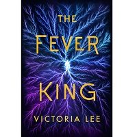 The Fever King by Victoria Lee PDF
