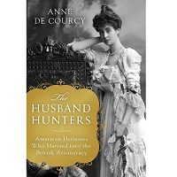 The Husband Hunters by Anne De Courcy PDF