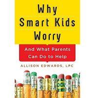 Why Smart Kids Worry by Allison Edwards ePub
