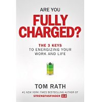 Are You Fully Charged by Tom Rath PDF