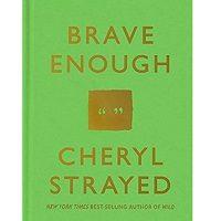 Download Brave Enough by Cheryl Strayed PDF