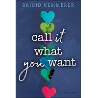 Download Call It What You Want by Brigid Kemmerer PDF