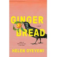 Download Gingerbread by Helen Oyeyemi PDF