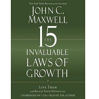 Download The 15 Invaluable Laws of Growth by John C. Maxwell PDF Free