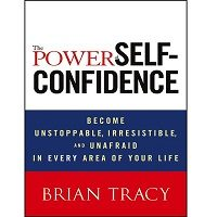 Download The Power of Self-Confidence by Brian Tracy PDF