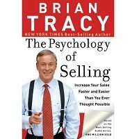 Download The Psychology of Selling by Brian Tracy PDF