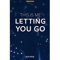 Download This Is Me Letting You Go by Heidi Priebe PDF