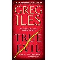 Download True Evil by Greg Iles PDF Free